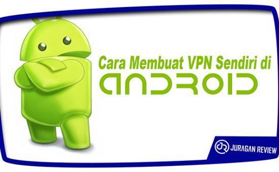 Cara Membuat VPN Sendiri di Android