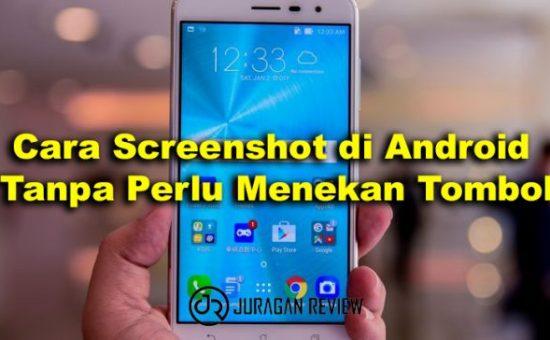 Cara Screenshot di Android Tanpa Perlu Menekan Tombol