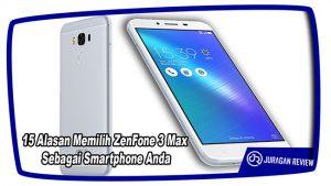 15 Alasan Memilih ZenFone 3 Max Sebagai Smartphone Anda