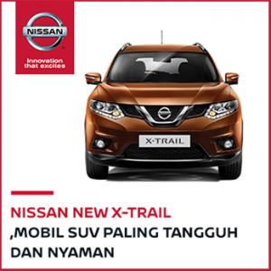Nissan X-Trail Mobil SUV Mobil SUV Paling Tangguh dan Nyaman