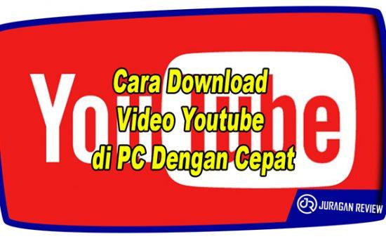 Cara Download Video Youtube di PC