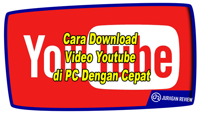 Cara Download Video Youtube di PC