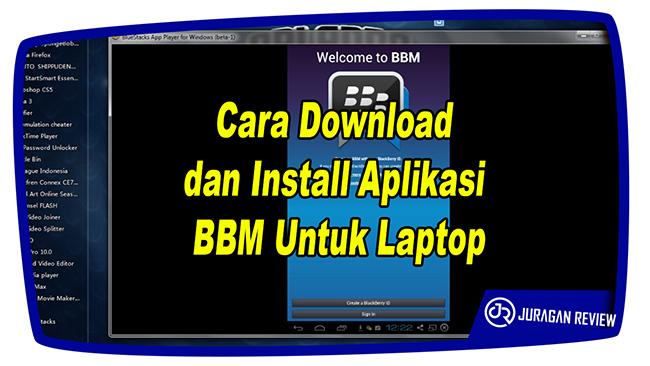 Cara Download dan Install Aplikasi BBM Untuk Laptop