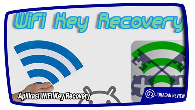 Cara Mengetahui Password WiFi Menggunakan Aplikasi WiFi Key Recovery