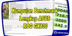 Kumpulan Benchmark Lengkap ASUS ROG GX800