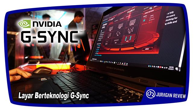 Layar Berteknologi G-Sync - ASUS ROG GX800