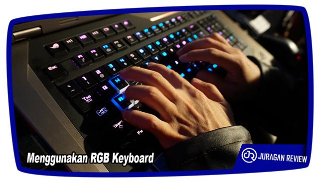Menggunakan RGB Keyboard - ASUS ROG GX800