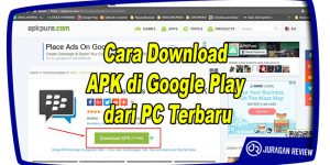Cara Download APK di Google Play dari PC