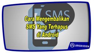 Cara Mengembalikan SMS Yang Terhapus di Android