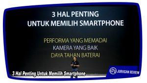 3 Hal Penting Untuk Memilih Smartphone
