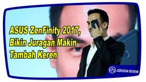 ASUS ZenFinity 2017, Bikin Juragan Makin Tambah Keren