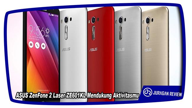ASUS ZenFone 2 Laser ZE601KL Mendukung Aktivitasmu