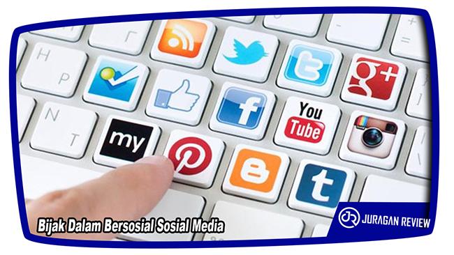 Bijak Dalam Bersosial Sosial Media