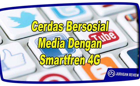 Cerdas Bersosial Media Dengan Smartfren 4G