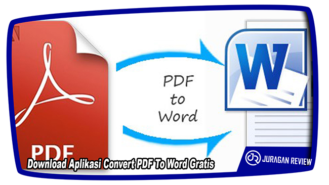 Download Aplikasi Convert PDF To Word Gratis