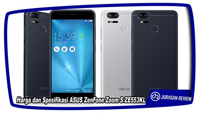 Harga dan Spesifikasi ASUS ZenFone Zoom S ZE553KL