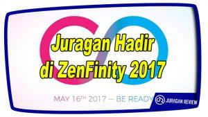 Juragan Hadir di ZenFinity 2017