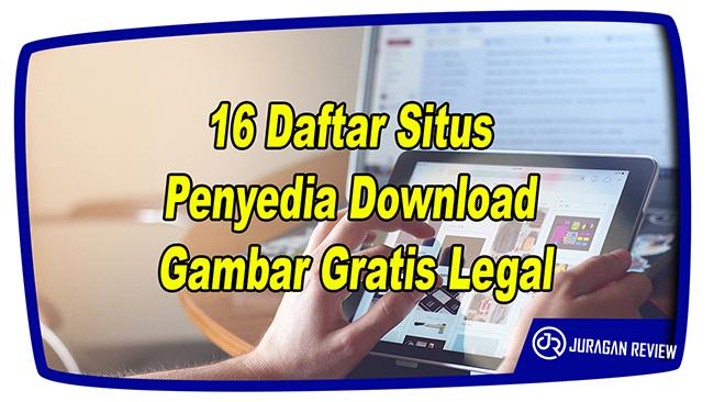 Daftar Situs Penyedia Download Gambar Gratis Legal