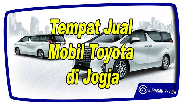Tempat Jual Mobil Toyota di Jogja