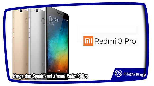 Harga dan Spesifikasi Xiaomi Redmi 3 Pro
