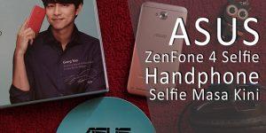 ASUS ZenFone 4 Selfie, Handphone Selfie Masa Kini