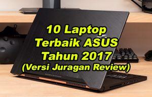 Laptop Terbaik ASUS Tahun 2017