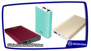 3 Varian ZenPower ASUS Terbaru